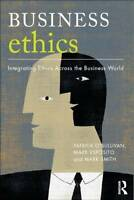 Business Ethics: A Critical Approach: Integrating Ethics Across the Business Wor