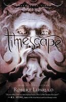 NEW Timescape (Dreamhouse Kings) by Robert Liparulo