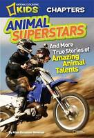 National Geographic Kids Chapters: Animal Superstars: And More True Stories of A