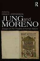 NEW Jung and Moreno: Essays on the theatre of human nature