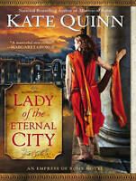NEW Lady of the Eternal City (Empress of Rome) by Kate Quinn