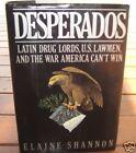 DESPERADOS ~ Elaine Shannon. HbDj Latin DRUG Lords Insightful. in Melb