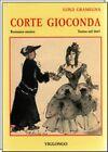CORTE GIOCONDA Torino nel 1663 Luigi Gramegna Storico 2° edizione VIGLONGO 2007