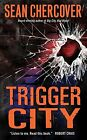 USED (LN) Trigger City (Ray Dudgeon, No. 2) by Sean Chercover