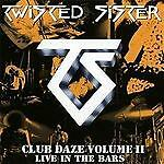Twisted Sister - Club Daze: Vol. 2 - Live in the Bars (2012) CD  NEW  SPEEDYPOST