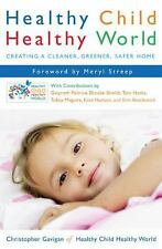Healthy Child Healthy World: Creating a Cleaner, Greener, Safer Home, Christophe