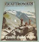 (PRL) 1969 LUGLIO QUATTROSOLDI ANNO IX N°7 LLOYD ADRIATICO VETTE MONTAGNA COLL.