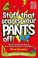 Stuff That Scares Your Pants Off! The Science Museum Book of Sc... 9780330477246
