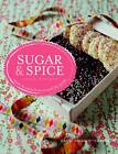 Sugar and Spice: sweets & treats from around the world by Gaitri Pagrach-Chandra
