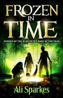 Frozen in Time by Ali Sparkes (Paperback, 2013)