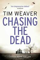 Chasing the Dead: David Raker Missing Persons #1 by Tim Weaver (Paperback, 2011)