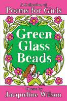 Green Glass Beads: A Collection of Poems for Girls by Jacqueline Wilson...