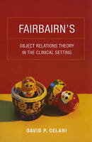 Fairbairn's Object Relations Theory in the Clinical Setting by David P....