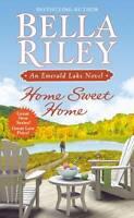 Home Sweet Home: An Emerald Lake Novel by Bella Riley (Paperback, 2011)