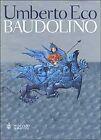 "Book "" Libro di Umberto Eco : Baudolino ( Edit. Bompiani )"