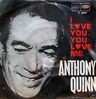 Anthony Quinn - I love you,you love me / sometimes 45""