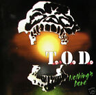 T.O.D. - Nothing's done CD