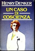 UN CASO DI COSCIENZA * Denker Henry - Ediz 1983