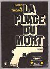 Louis C.Thomas-LA PLACE DU MORT - 1975