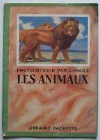 Encyclopédie par l'image Les animaux Hachette 1926