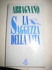 LIBRO: LA SAGGEZZA DELLA VITA ABBAGNANO - RUSCONI LIBRI - 1994