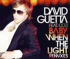 DAVID GUETTA - Baby when the light - Remixes