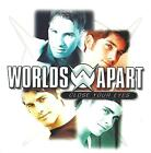 WORLDS APART - Close your eyes