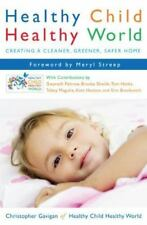 Healthy Child Healthy World: Creating a Cleaner, Greener, Safer Home-ExLibrary