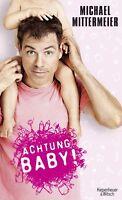 Achtung Baby! von Michael Mittermeier (2010, Taschenbuch) #1054