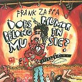 Does Humor Belong in Music? by Frank Zappa (CD, Apr-1995, Ryko Distribution)