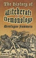 The History of Witchcraft and Demonology by Montague Summers (Paperback, 2007)
