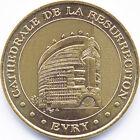 91 ÉVRY CATHÉDRALE DE LA RÉSURRECTION MÉDAILLE MONNAIE DE PARIS 2005 JETON TOKEN