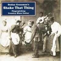 New Shake That Thing: Fingerpicking Country - Grossman, Stefan - CD