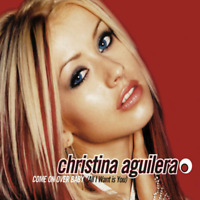 Come On Over Baby (All I Want) - Aguilera, Christina - Used Single - CD