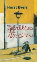 Gefühltes Wissen von Horst Evers (2007, Taschenbuch)