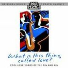 Various Artists - What Is This Thing Called Love? Cool Love Songs - CD ALBUM