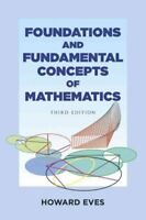 Foundations and Fundamental Concepts of Mathematics by Howard Eves 9780486696096