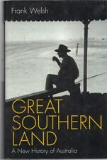 Great Southern Land: A New History of Australia by Frank Welsh (Hardback)