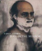 Sidney Goodman: Man in the Mirror by Mark Rosenthal, Stephen Berg (Paperback,...
