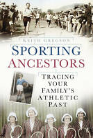 Sporting Ancestors Tracing your Family's Athletic Past Keith Gregson Remaindered