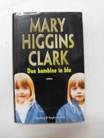 DUE BAMBINE IN BLU - MARY HIGGINS CLARK - ED . S&K