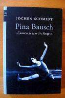 """Jochen Schmidt   """"Pina Bausch""""    TB"""