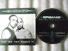 CD-ORGANIZ-CAN WE TALK ABOUT IT-ORGANIZED PLAYAS-FRANCE-(CD SINGLE)-1999 2 TRACK