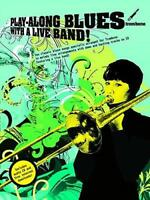 Play-Along Blues With A Live Band: Trombone AM992882