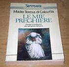 MADRE TERESA di Calcutta LE MIE PREGHIERE 8° ristampa ediz. BUR Rizzoli 1993