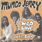 45T: Mungo Jerry: wild love. PYE