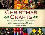 Christmas Crafts: 50 Handmade Decorations, Ornaments, Gift Wraps and Festive Ta