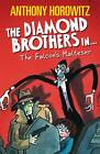 The Diamond Brothers The Falcon's Malteser by Anthony Horowitz (Paperback, 2012)