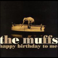 New Happy Birthday To Me - Muffs, The - CD