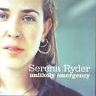 Unlikely Emergency - Ryder, Serena - Used - CD